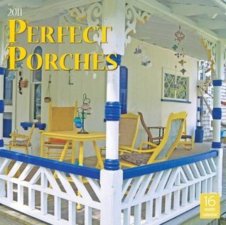 2011 Perfect Porches Calendar Moseley Road Publishing