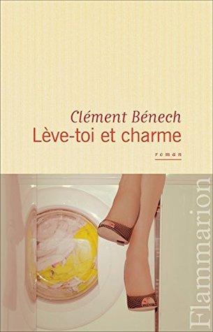 Lève-toi et charme Clément Bénech