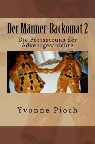 Der Männer-Backomat 2  by  Yvonne Pioch