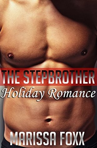 The Stepbrother: Holiday Romance  by  Marissa Foxx