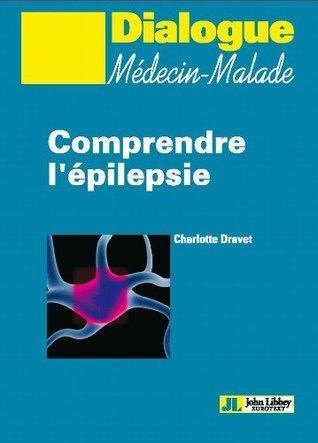 Comprendre lépilepsie  by  Charlotte Dravet