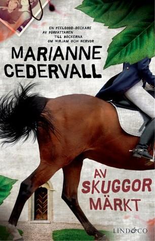 Av skuggor märkt (Anki Karlsson, #1) Marianne Cedervall