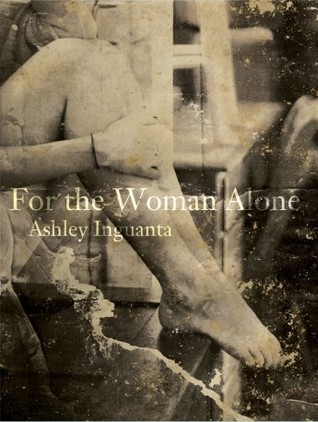 For the Woman Alone  by  Ashley Inguanta