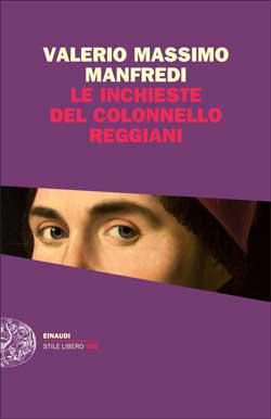 Le inchieste del colonnello Reggiani Valerio Massimo Manfredi