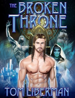 The Broken Throne (Tales of Corland Book 6)  by  Tom Liberman