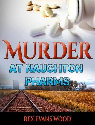 Murder at Naughton Pharms  by  Rex Evans Wood