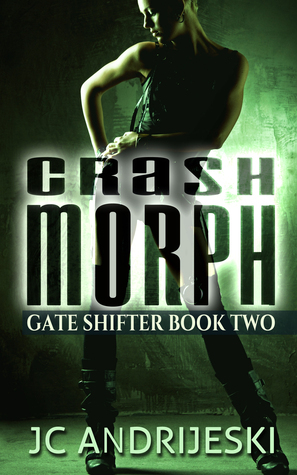 Crash Morph (Gate Shifter Book Two)  by  J.C. Andrijeski