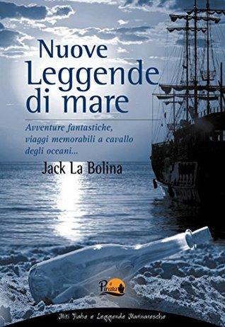 Nuove leggende di mare Jack La Bolina