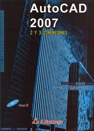 AutoCAD 2007 - 2 y 3 Dimensiones Ferney E. Gutiérrez