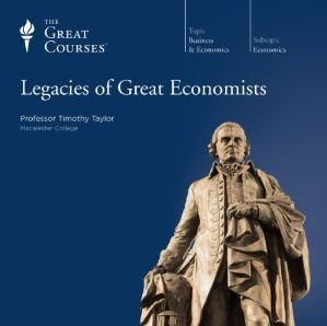Legacies of Great Economists (The Great Courses series) Timothy   Taylor