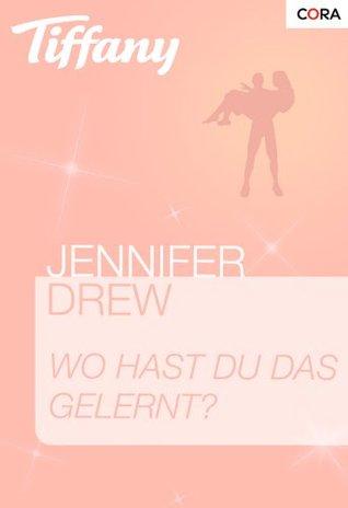 Wo hast du das gelernt?  by  Jennifer Drew