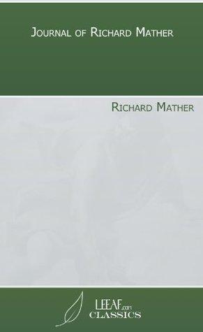 Journal of Richard Mather Richard Mather