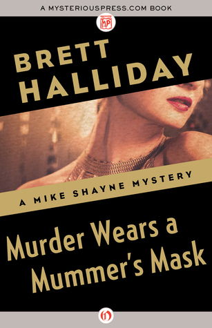 Murder Wears a Mummers Mask Brett Halliday
