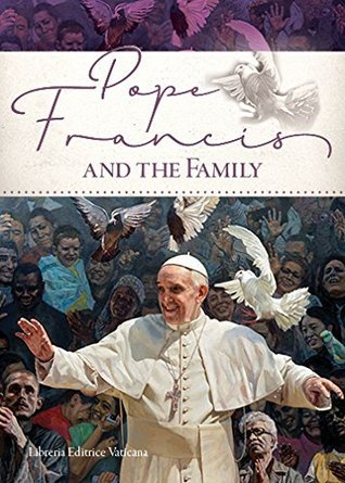 Pope Francis and the Family US Conference of Catholic Bishops