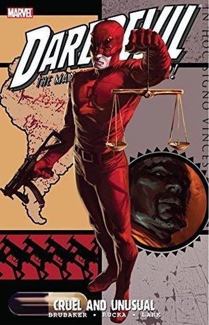 Daredevil: Cruel and Unusual  by  Ed Brubaker