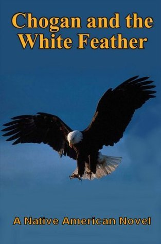 Chogan and the White Feather (#2 Chogan Native American Series) Larry Buege