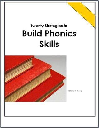 20 Strategies to Build Phonics Skills (Strategies to Improve Reading Series Book 3) Sandy Fleming