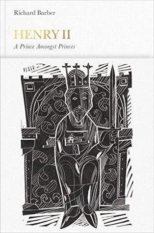 Henry II (Penguin Monarchs): A Prince Among Princes Richard Barber