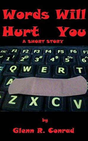 Words Will Hurt You  by  Glenn R. Conrad