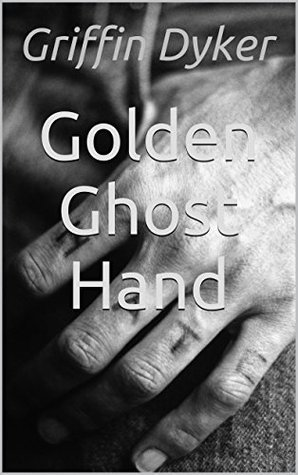 Golden Ghost Hand  by  Griffin Dyker