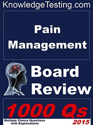 Pain Medicine Board Review  by  Leslie Ho
