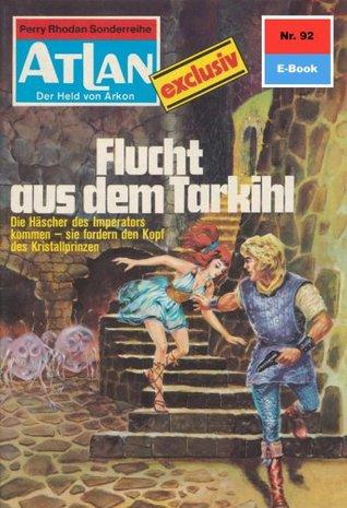 Atlan 92: Flucht aus dem Tarkihi (Heftroman): Atlan-Zyklus Im Auftrag der Menschheit  by  Clark Darlton