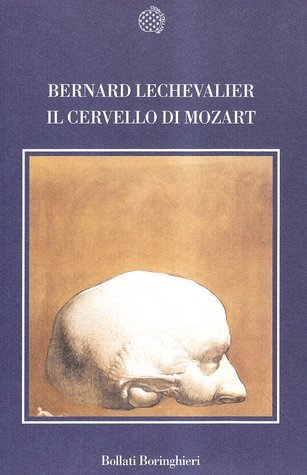 Il cervello di Mozart  by  Bernard Lechevalier