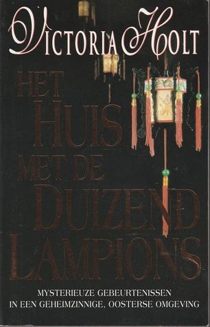 Het huis met de duizend lampions  by  Victoria Holt