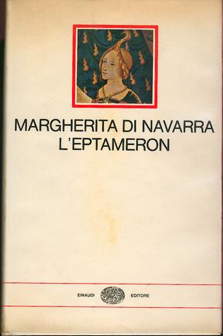 LEptameron  by  Marguerite de Navarre