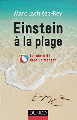 Einstein à la plage : La relativité dans un transat  by  Marc Lachièze-Rey