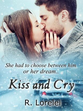 Kiss And Cry  by  R. Lorelei
