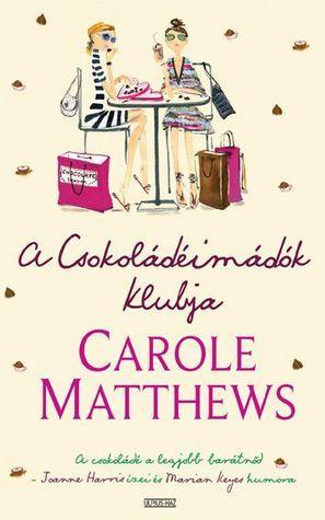 A Csokoládéimádók Klubja  by  Carole Matthews