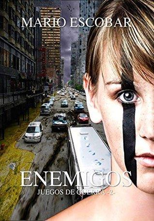 Enemigos: Dos mundos enfrentados (Saga Juegos de Guerra nº 2)  by  Mario Escobar