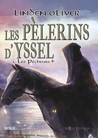 Les Pèlerins dYssel - 1. Les pécheurs + Linden Oliver