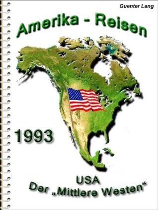 USA - Mittl. Westen Chicago-Illinois-Missouri-Arkansas-Tennessee-Kentucky-Indiana (Amerika 1993) Guenter Lang