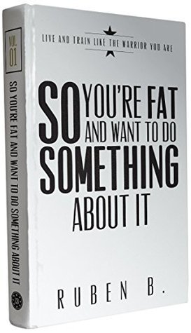 So Youre Fat and You Want to Do Something About It? (Powerpressives books Book 1) Ruben Baestaens