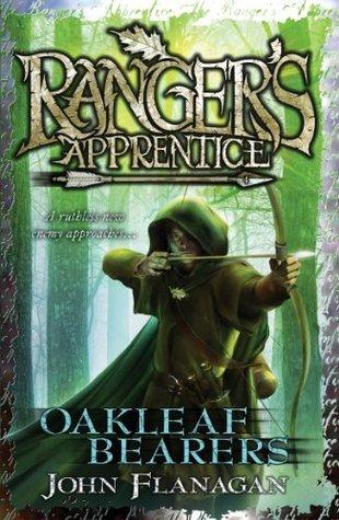 Oakleaf Bearers (Rangers Apprentice #4)  by  John Flanagan