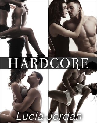 Hardcore - Complete Series  by  Lucia Jordan