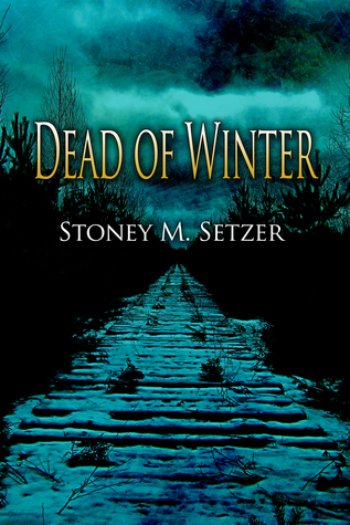 Dead of Winter Stoney M. Setzer