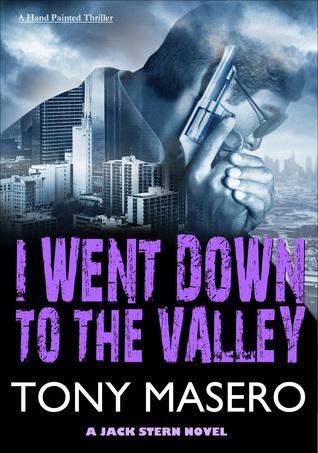 I Went Down to the Valley  by  Tony Masero