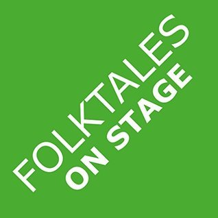 Folktales on Stage: Childrens Plays for Readers Theater (or Readers Theatre), With 16 Scripts from World Folk and Fairy Tales and Legends, Including Asian, African, and Native American  by  Aaron Shepard