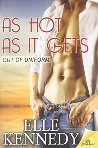 As Hot As It Gets (Out of Uniform #10)  by  Elle Kennedy