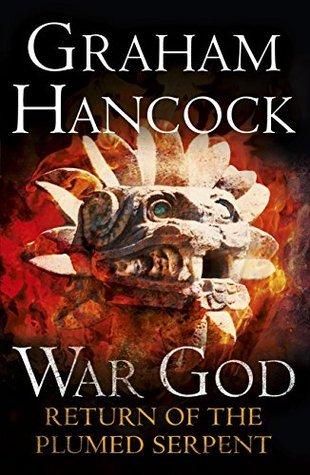 Return of the Plumed Serpent: War God: Book Two (War God Series)  by  Graham Hancock