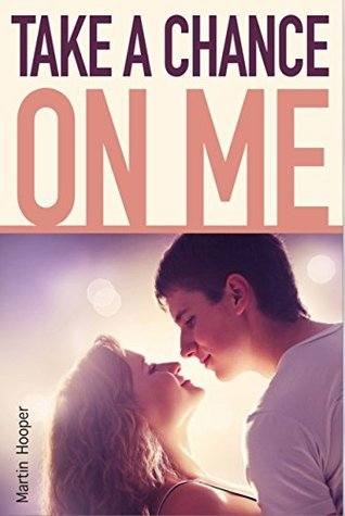 Take a Change on me (romantic short stories#1) (valentines day romance,valentines day romance,0.99 romance books,1.99 kindle books,Mathewson,romantic short stories,erotica ad)  by  Martin Hooper