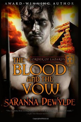 The Blood and the Vow (Order of Lazarus #1)  by  Saranna DeWylde