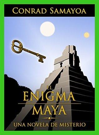 El Enigma Maya Conrad Samayoa