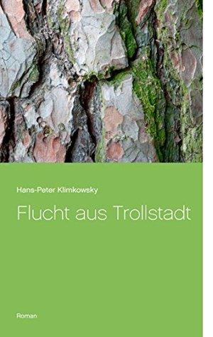 Flucht aus Trollstadt Hans-Peter Klimkowsky