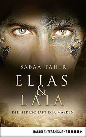 Elias & Laia - Die Herrschaft der Masken  by  Sabaa Tahir