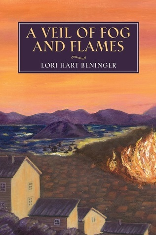 A Veil of Fog and Flames Lori Hart Beninger