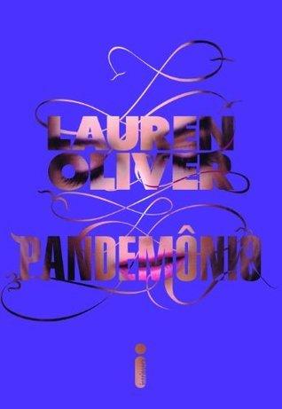 Pandemônio (Delírio Livro 2)  by  Lauren Oliver